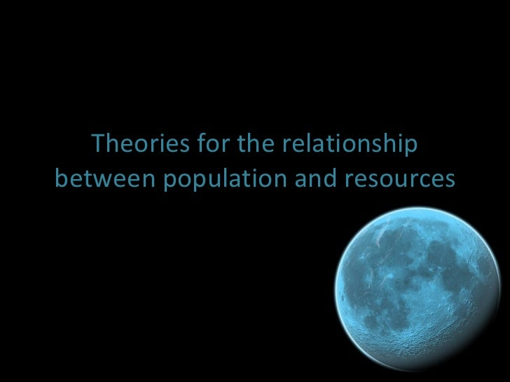 Theories for the relationship between population and resources