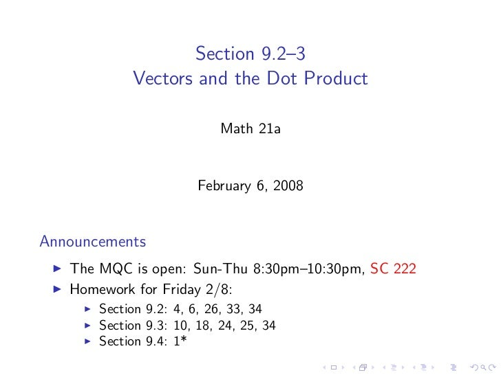 Section 9.2–3             Vectors and the Dot Product                              Math 21a                           Febr...