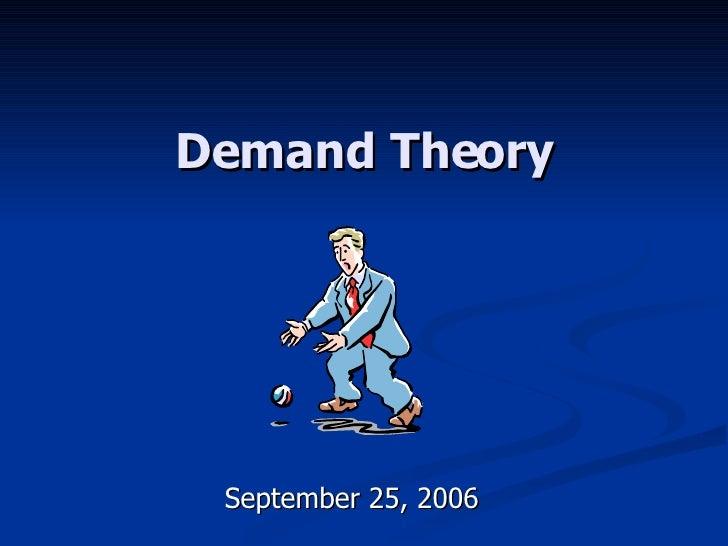 Demand Theory September 25, 2006