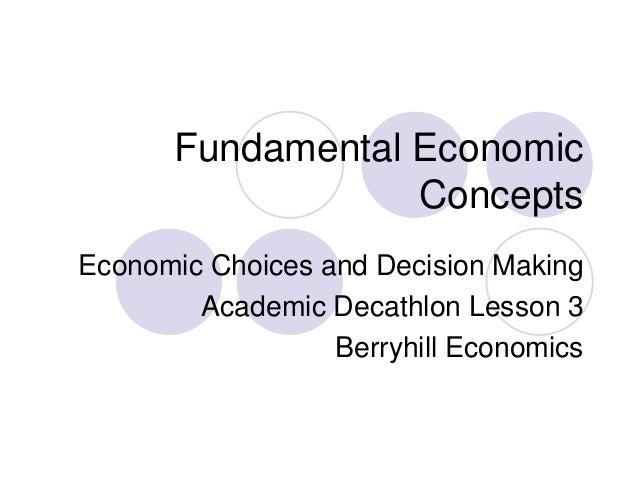 Fundamental Economic                  ConceptsEconomic Choices and Decision Making        Academic Decathlon Lesson 3     ...