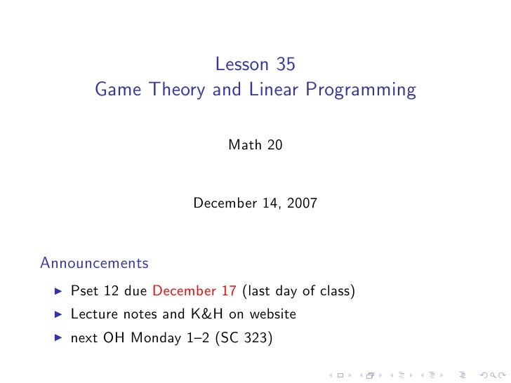 Lesson 35       Game Theory and Linear Programming                            Math 20                        December 14, ...