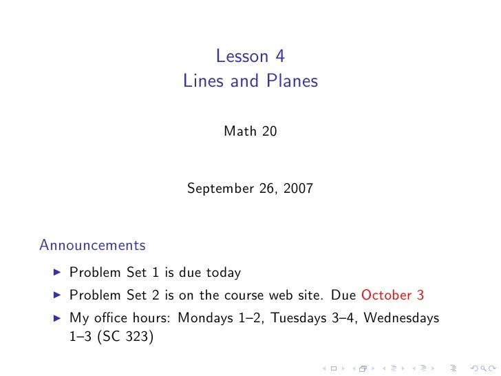 Lesson 4                     Lines and Planes                            Math 20                       September 26, 2007 ...