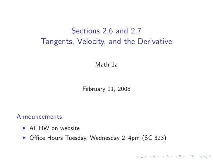 Sections 2.6 and 2.7       Tangents, Velocity, and the Derivative                             Math 1a                     ...