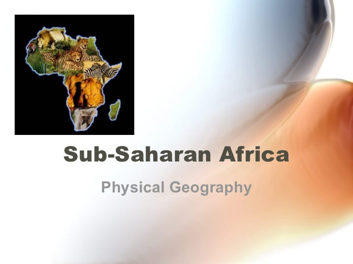 Sub-Saharan Africa Physical Geography