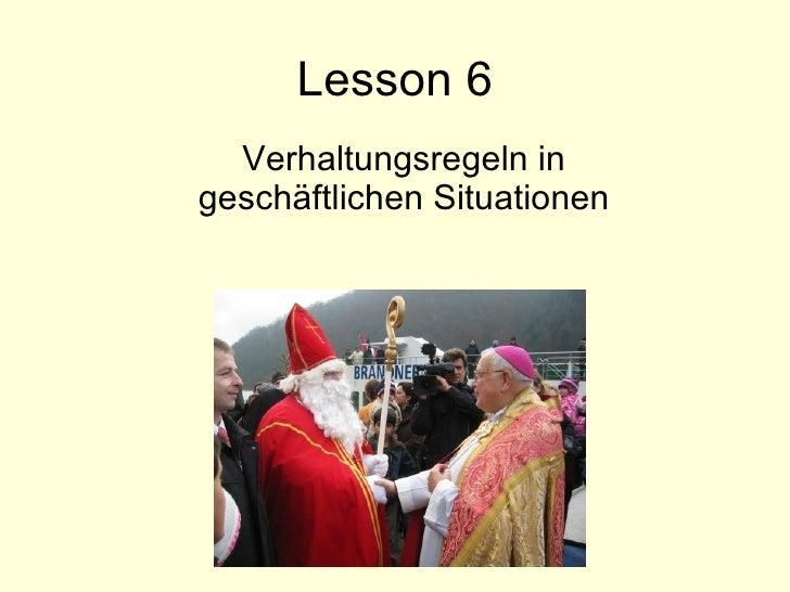 Lesson 6 Verhaltungsregeln in geschäftlichen Situationen