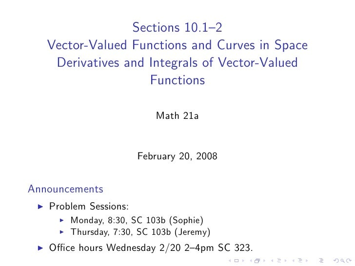 Sections 10.1–2    Vector-Valued Functions and Curves in Space     Derivatives and Integrals of Vector-Valued             ...