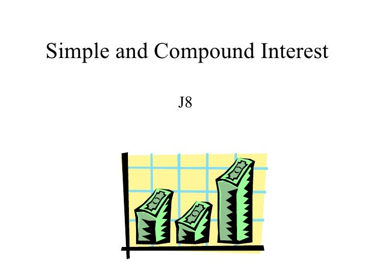 Simple and Compound Interest J8