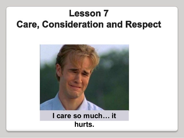 I care so much… it       hurts.