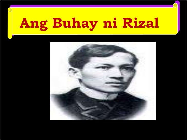 buhay ni jose rizal Anabnr2gif (15838 bytes) buhay ni drjose rizal pagbabalik-tanaw kabayan   bayaning si dr jose rizal ang kanyang amang si don jose ay isang.