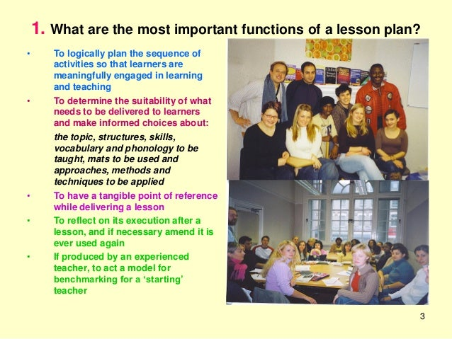... 3. 3 1. What Are The Most Important Functions Of A Lesson Plan?