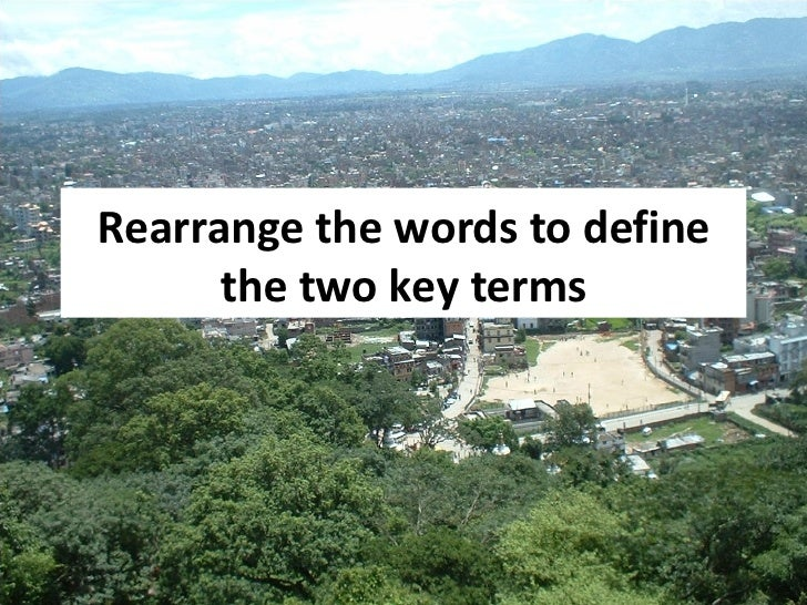 Rearrange the words to define the two key terms
