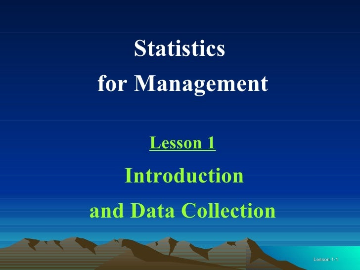 Statistics  for Management Lesson 1 Introduction  and Data Collection