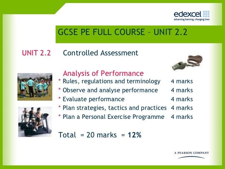 GCSE PE FULL COURSE – UNIT 2.2  <ul><li>UNIT 2.2   Controlled Assessment    </li></ul><ul><li>        </li></ul><ul><li>  ...