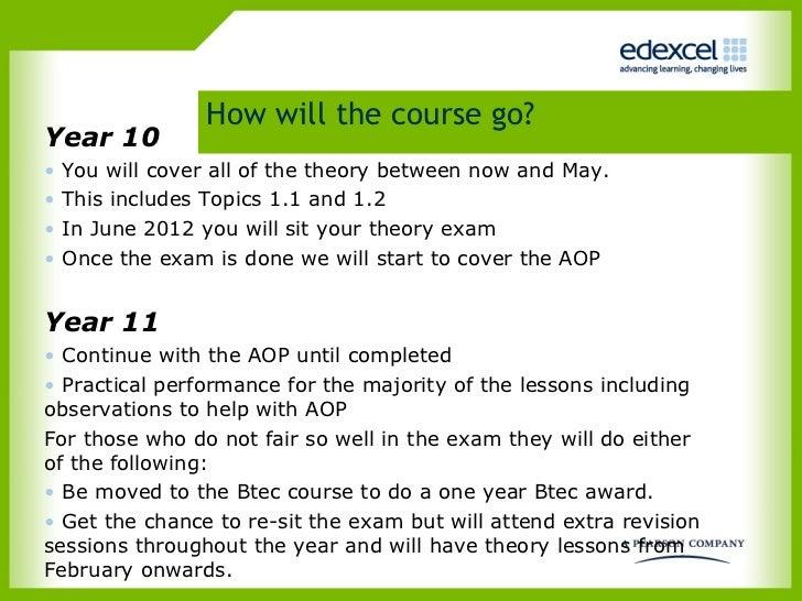 How will the course go? <ul><li>Year 10 </li></ul><ul><li>You will cover all of the theory between now and May. </li></ul>...