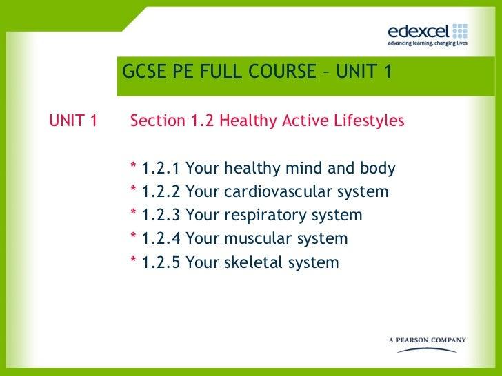 GCSE PE FULL COURSE – UNIT 1   <ul><li>UNIT 1 Section 1.2 Healthy Active Lifestyles </li></ul><ul><li>*  1.2.1 Your health...