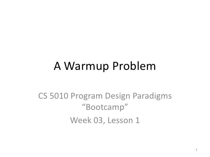 "A Warmup Problem<br />CS 5010 Program Design Paradigms ""Bootcamp""<br />Week 03, Lesson 1<br />TexPoint fonts used in EMF. ..."