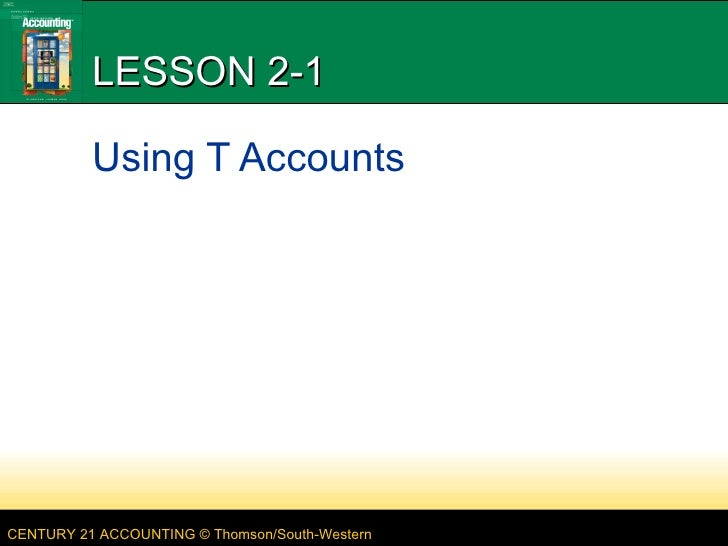 LESSON 2-1 Using T Accounts
