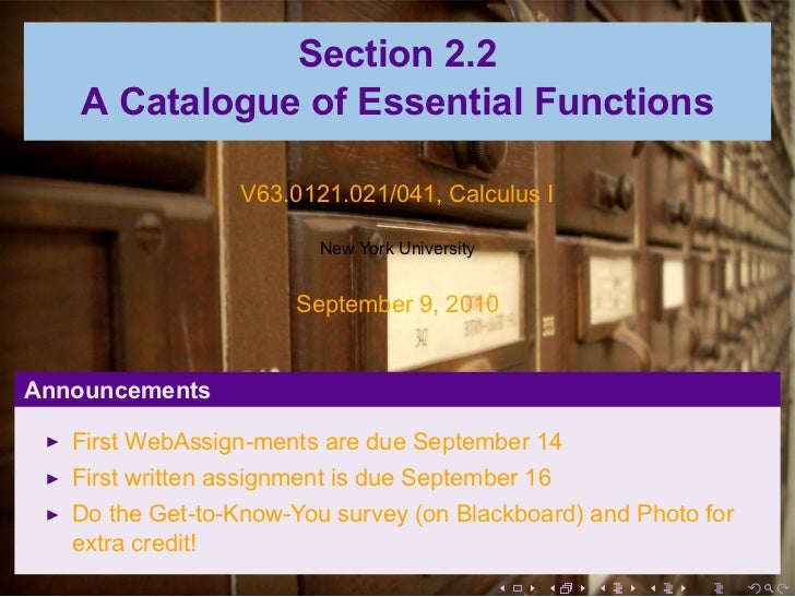 Section 2.2   A Catalogue of Essential Functions                  V63.0121.021/041, Calculus I                         New...