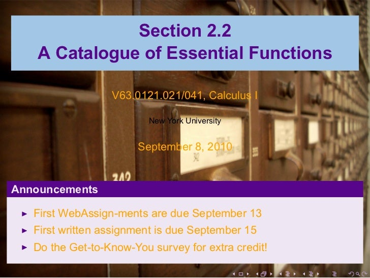 Section 2.2   A Catalogue of Essential Functions                  V63.0121.021/041, Calculus I                          Ne...