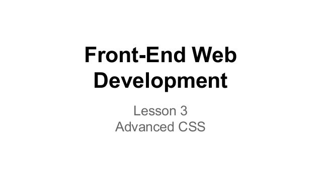 Front-End Web Development Lesson 3 Advanced CSS