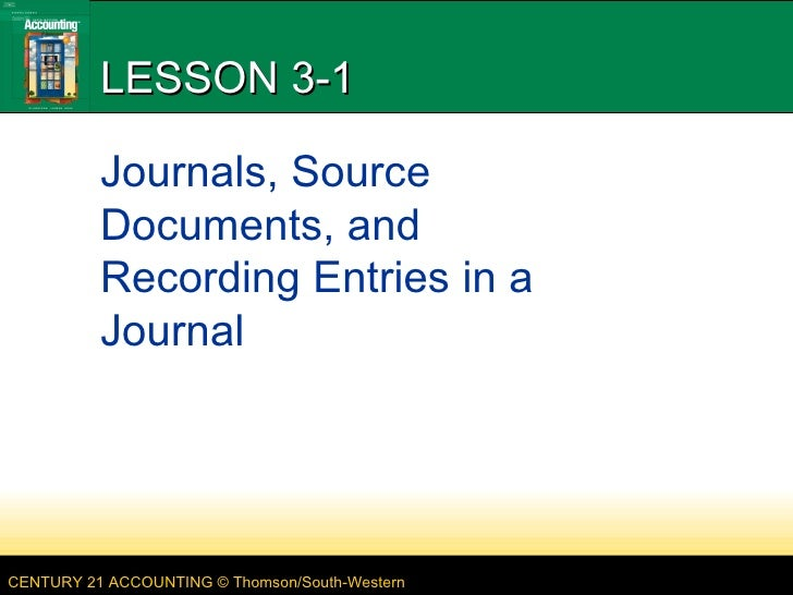 LESSON 3-1 Journals, Source Documents, and Recording Entries in a Journal