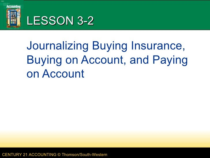 LESSON 3-2 Journalizing Buying Insurance, Buying on Account, and Paying on Account