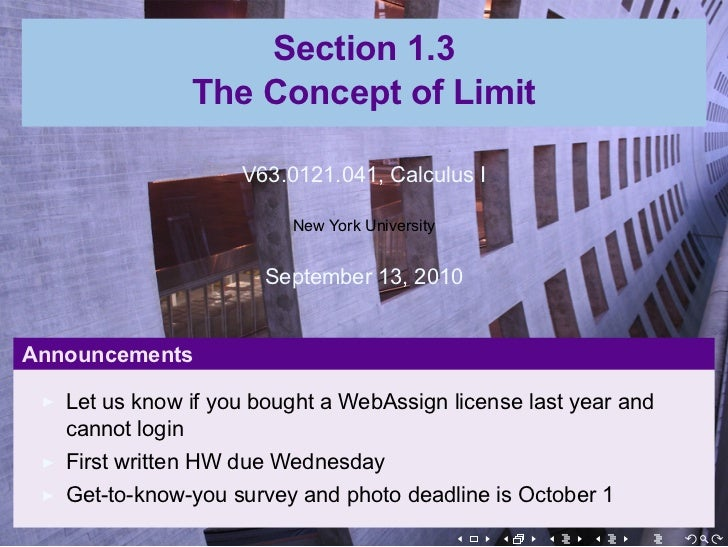 Section 1.3               The Concept of Limit                    V63.0121.041, Calculus I                         New Yor...