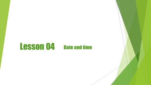 Lesson 04 Date and time