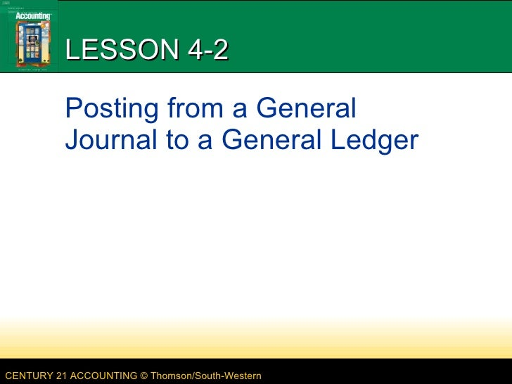 LESSON 4-2 Posting from a General Journal to a General Ledger