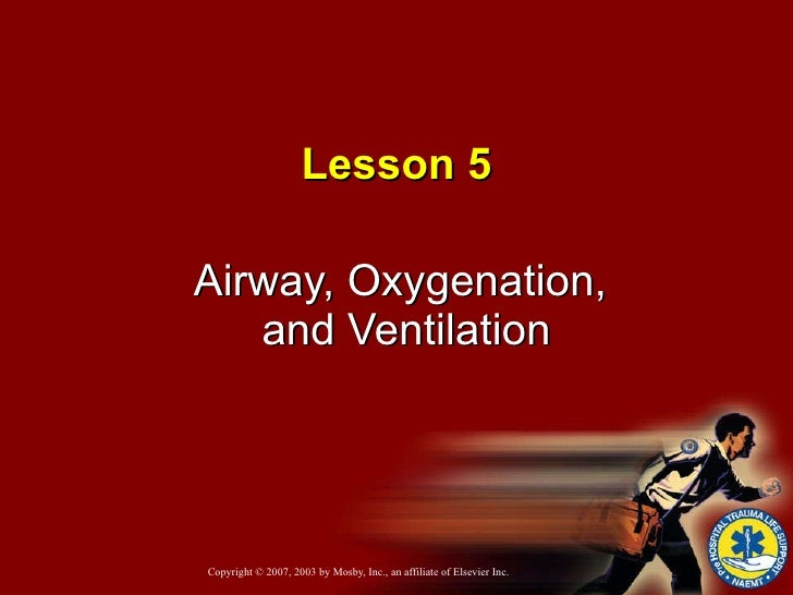Lesson 5 Airway, Oxygenation,  and Ventilation