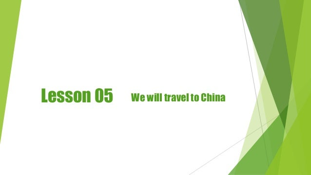 Lesson 05 We will travel to China