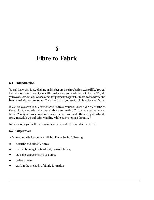 6                         Fibre to Fabric6.1 IntroductionYou all know that food, clothing and shelter are the three basic ...