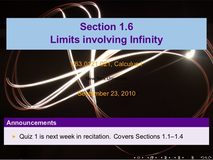Section 1.6             Limits involving Infinity                     V63.0121.021, Calculus I                          Ne...