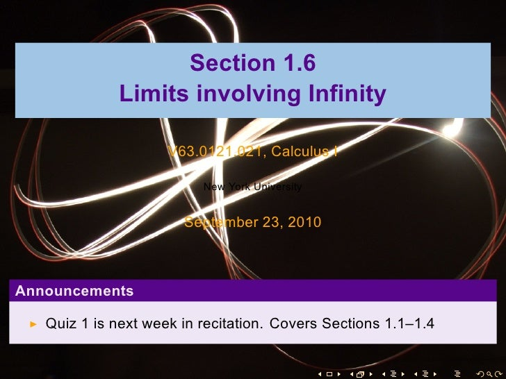 Section 1.6              Limits involving Infinity                       V63.0121.021, Calculus I                         ...