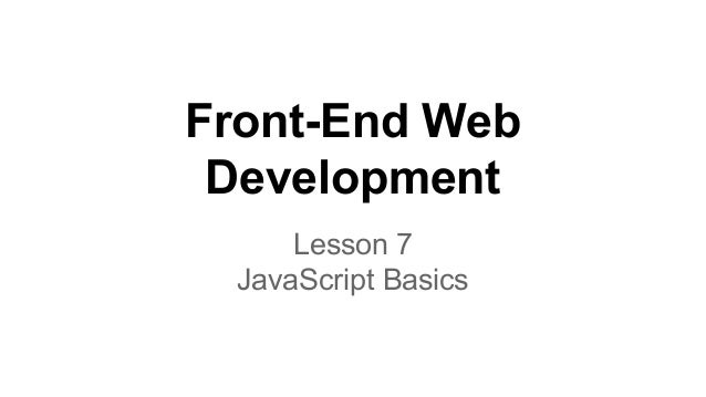 Front-End Web Development Lesson 7 JavaScript Basics