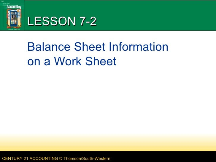LESSON 7-2 Balance Sheet Information on a Work Sheet