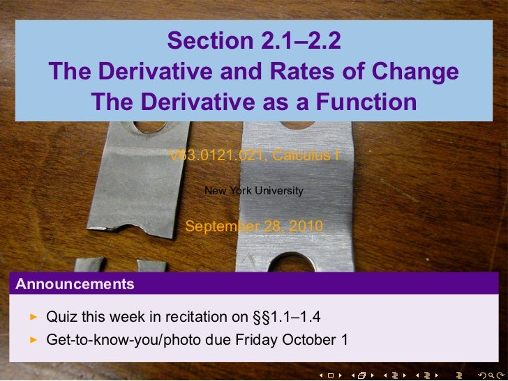 Section 2.1–2.2   The Derivative and Rates of Change      The Derivative as a Function                     V63.0121.021, C...
