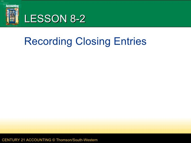 LESSON 8-2 Recording Closing Entries