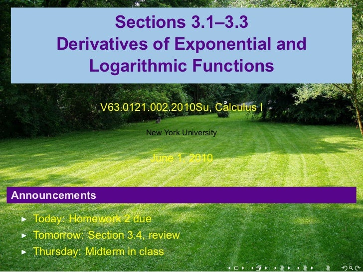 Sections 3.1–3.3       Derivatives of Exponential and           Logarithmic Functions                V63.0121.002.2010Su, ...