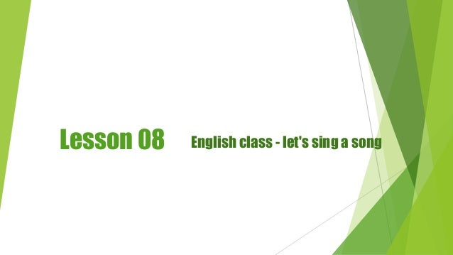 Lesson 08 English class - let's sing a song