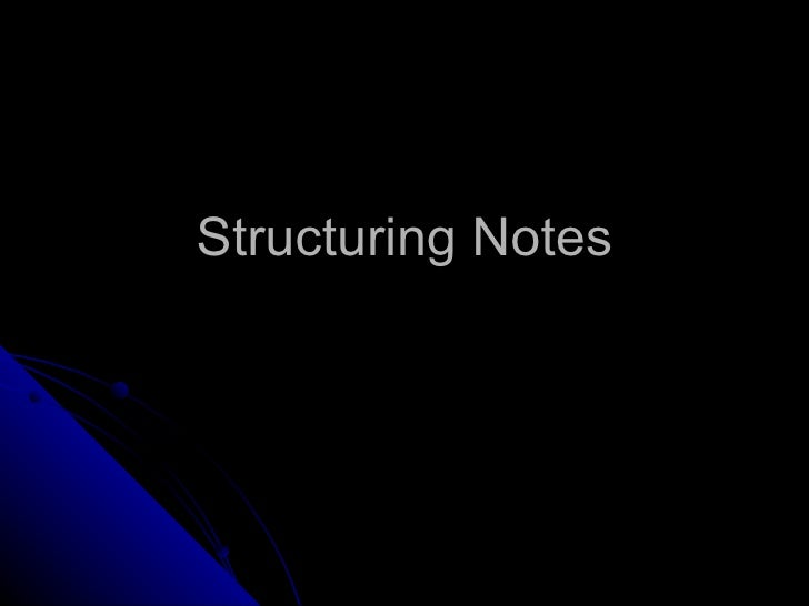 Structuring Notes