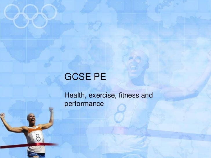 GCSE PEHealth, exercise, fitness andperformance