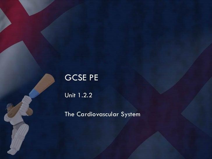 GCSE PE Unit 1.2.2 The Cardiovascular System