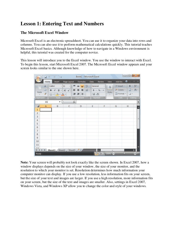 Lesson 1: Entering Text and NumbersThe Microsoft Excel WindowMicrosoft Excel is an electronic spreadsheet. You can use it ...