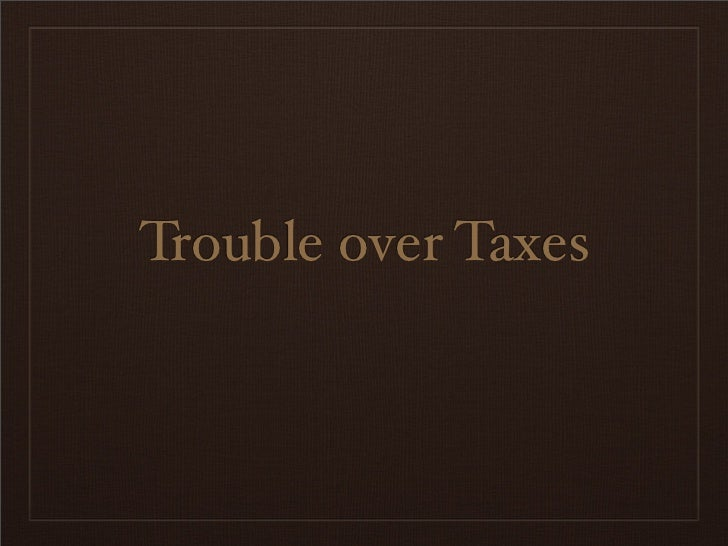 Trouble over Taxes