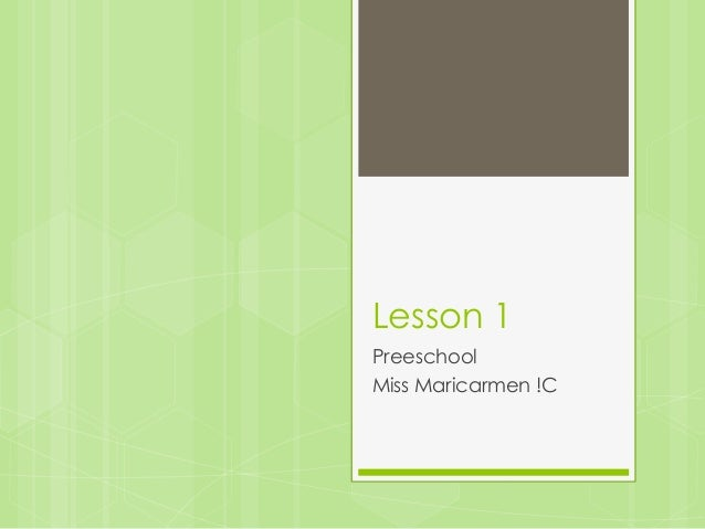 Lesson 1 Preeschool Miss Maricarmen !C