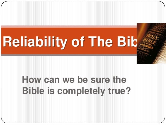 How can we be sure the Bible is completely true? Reliability of The Bible