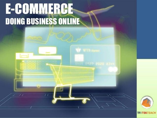 E-COMMERCE  DOING BUSINESS ONLINE  TFI TEKTEACH