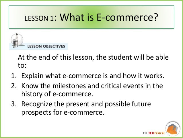 e commerce fundamentals Fundamentals of e-commerce - chapter summary in today's society, internet and mobile devices have become an essential aspect of business and commerce, so much so that it's essential for.
