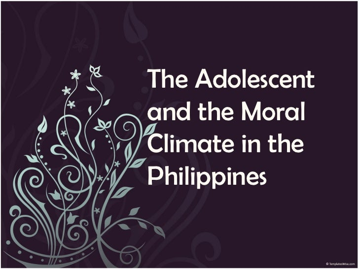 The Adolescentand the MoralClimate in thePhilippines